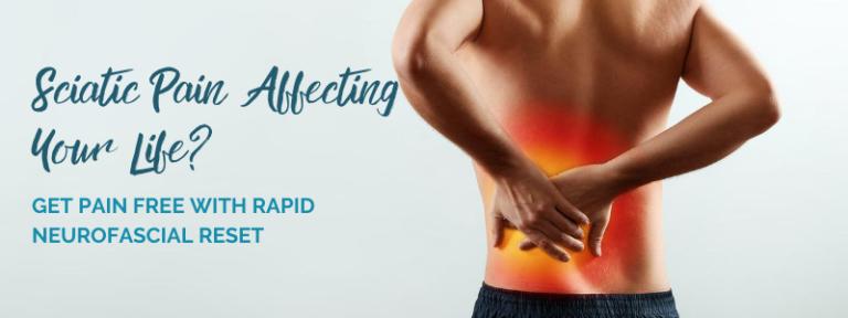 sciatica pain treatments try RAPID NeuroFascial Reset