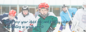 youth sports tips to keep child safe and healthy